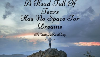 A Head Full Of Fears Has No Space For Dreams - Motivational Quotes - Inspirational Quotes